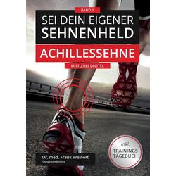 Sei Dein eigener Sehnenheld als Buch von Frank Weinert