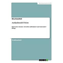Auslaufmodell Heim. Kira Knechtel  - Buch