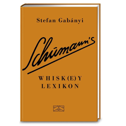 Schumann's Whisk(e)ylexikon (Whisky Whiskey) als Buch von Stefan Gabányi/ Günter Mattei