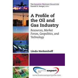 A Profile of the Oil and Gas Industry als Buch von Linda Herkenhoff