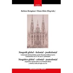 Neugotik global - kolonial - postkolonial = Neogótico global - colonial - postcolonial: eBook von