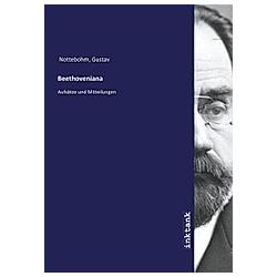 Beethoveniana. Gustav Nottebohm  - Buch