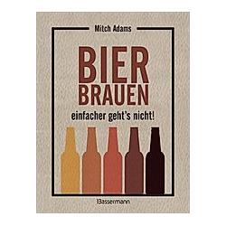 Bier brauen - einfacher geht's nicht. Mitch Adams  - Buch