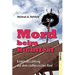 Mord beim Richtfest. Helmut A. Rehfeld  - Buch