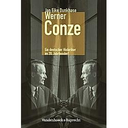 Werner Conze. Jan Eike Dunkhase  - Buch