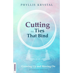 Cutting the Ties that Bind: eBook von Phyllis Krystal