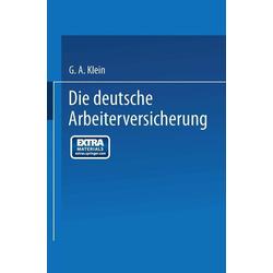 Die Deutsche Arbeiterversicherung: eBook von G. A. Klein