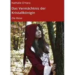 Das Vermächtnis der Kristallkönigin: eBook von Nathalie O'Hara