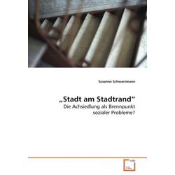 Stadt am Stadtrand als Buch von Susanne Schwarzmann