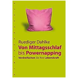 Vom Mittagsschlaf bis Powernapping. Ruediger Dahlke  - Buch