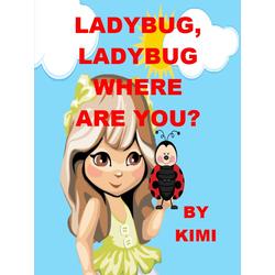 Ladybug Ladybug Where Are You?: eBook von Kimi