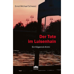Der Tote im Luisenhain als Taschenbuch von Ernst Michael Schwarz