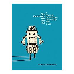 Eine Katastrophe hält was aus / A Walking Catastrophe Can Put Up with a Lot. Eva Noack  - Buch