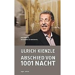 Abschied von 1001 Nacht. Ulrich Kienzle  - Buch