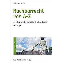 Nachbarrecht von A-Z. Helmward Alheit  - Buch