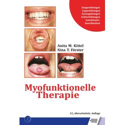 Myofunktionelle Therapie: eBook von Anita Kittel/ Nina T. Förster