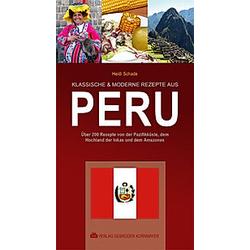 Klassische & moderne Rezepte aus Peru