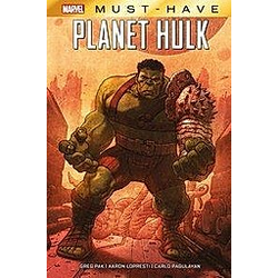 Marvel Must-Have: Planet Hulk. Aaron Lopresti  Greg Pak  Gary Frank  - Buch