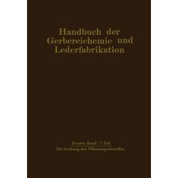 Die Gerbung mit Pflanzengerbstoffen als Buch von M. Bergmann/ H. Gnamm/ W. Vogel