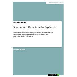 Beratung und Therapie in der Psychiatrie: eBook von Bernd Palmen