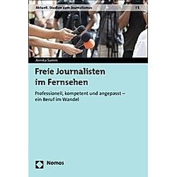 Freie Journalisten im Fernsehen. Annika Summ  - Buch