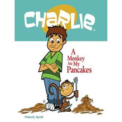A Monkey Ate My Pancakes (Charlie)