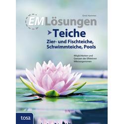 EM Lösungen Teiche Zier- und Fischteiche Schwimmteiche Pools als Buch von Ernst Hammes