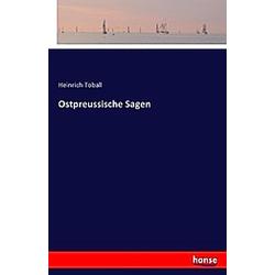 Ostpreussische Sagen. Heinrich Toball  - Buch