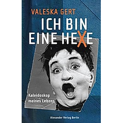 Ich bin eine Hexe. Valeska Gert  - Buch