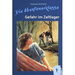 Gefahr im Zeltlager: eBook von Damaris Kofmehl