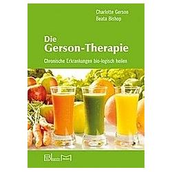 Die Gerson-Therapie. Beata Bishop  Charlotte Gerson  - Buch