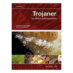 Trojaner im Meerwasseraquarium. Daniel Knop  - Buch