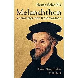 Melanchthon. Heinz Scheible  - Buch