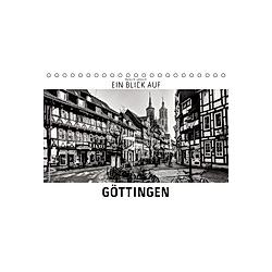 Ein Blick auf Göttingen (Tischkalender 2021 DIN A5 quer)