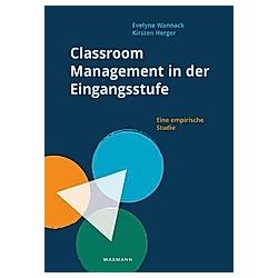 Classroom Management in der Eingangsstufe. Evelyne Wannack  Kirsten Herger  - Buch