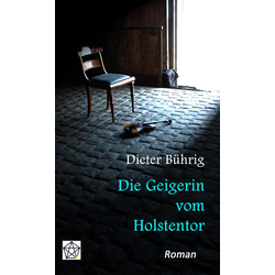 Die Geigerin vom Holstentor als Buch von Bührig Dieter/ Dieter Bührig