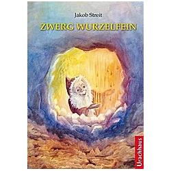 Zwerg Wurzelfein. Jakob Streit  - Buch