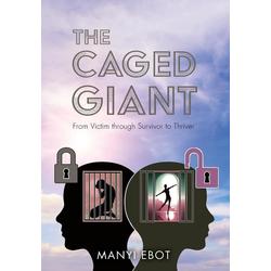 The Caged Giant als Buch von Manyi Ebot