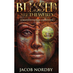 Blessed Are the Weird als Buch von Jacob Nordby