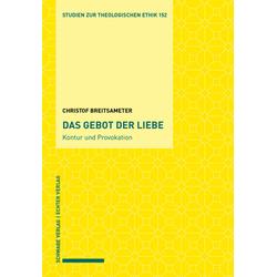 Das Gebot der Liebe-Kontur und Provokation als Buch von Christof Breitsameter
