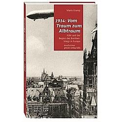 1914: Vom Traum zum Albtraum. Mario Kramp  - Buch