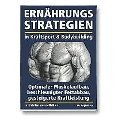 Ernährungsstrategien in Kraftsport & Bodybuilding