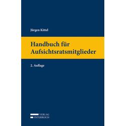 Handbuch für Aufsichtsratsmitglieder als Buch von Jürgen Kittel