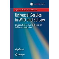 Universal Service in WTO and EU law. Olga Batura  - Buch