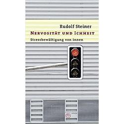 Nervosität und Ichheit. Rudolf Steiner  - Buch