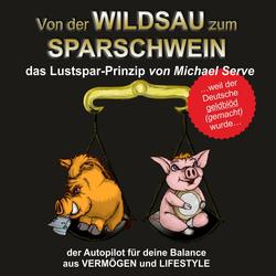Von der Wildsau zum Sparschwein als Hörbuch Download von Michael Serve