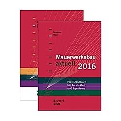 Mauerwerksbau aktuell 2016 + Mauerwerksbau-Praxis  2 Bde. - Buch