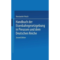 Handbuch der Eisenbahngesetzgebung in Preussen und dem Deutschen Reiche: eBook von Konstantin Fritsch