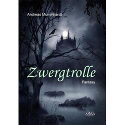 Zwergtrolle als Buch von Andreas Mummhardt