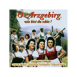 Schönsten Lieder Aus Dem Erzgebirge (1) - O Arzgebirg, Wie Bist Du Schie (CD)
